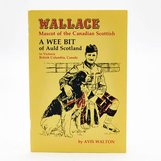 The Canadian Scottish Regt. Wallace Mascot Book