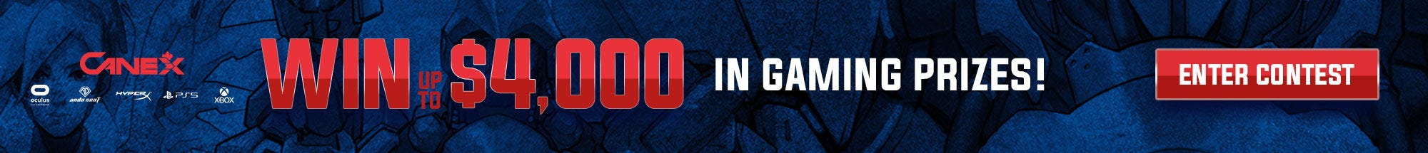 Game On Canex! Win up to $4000 in Gaming Prizes.